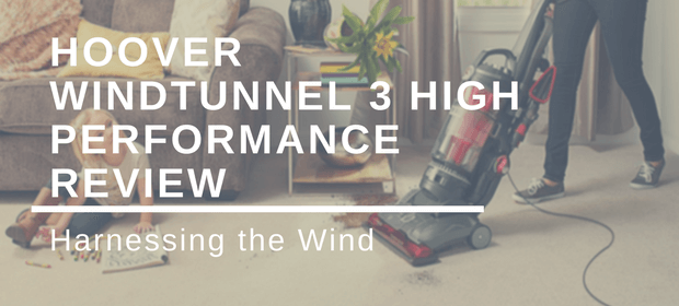 Hoover Windtunnel 3 High Performance Review