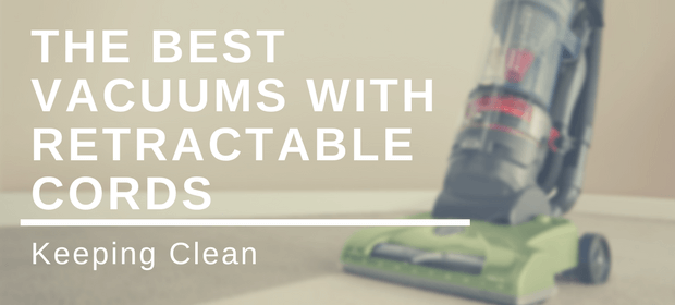 The Best Vacuums with Retractable Cords