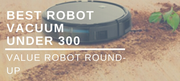 best robot vacuum under 300 dollars