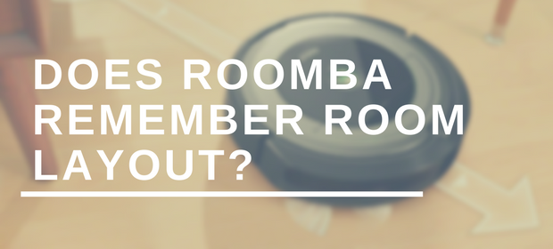 Does Roomba Remember Room Layout?