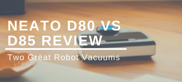 Neato D80 vs D85: Two Great Robot Vacuum Review