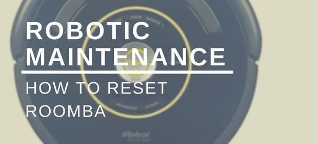 Robotic Maintenance: How to Reset Roomba