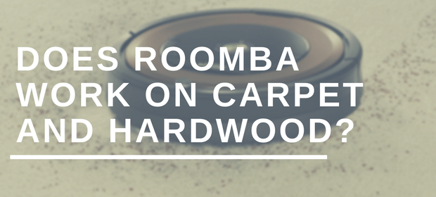 Does Roomba work on carpet and hardwood?