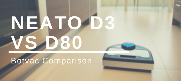 Neato D3 vs D80 Review