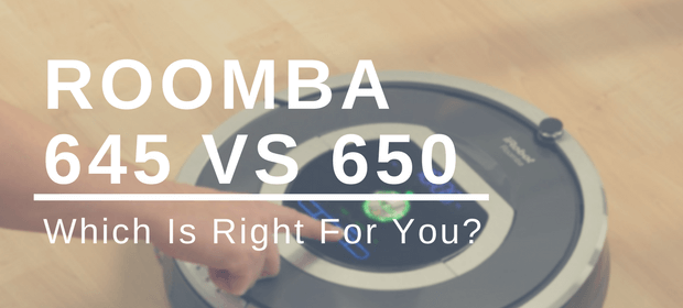 Roomba 645 vs 650: Which Is Right For You?