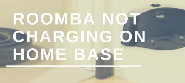 Roomba not Charging on Home Base