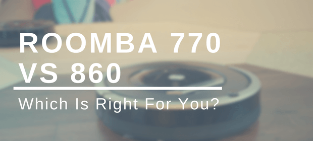 Roomba 770 vs 860: Which Is Right For You?