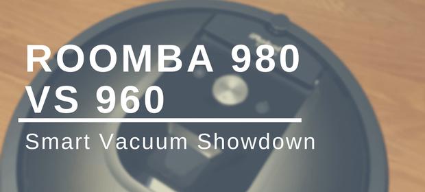 Smart Vacuum Showdown: Roomba 980 vs 960