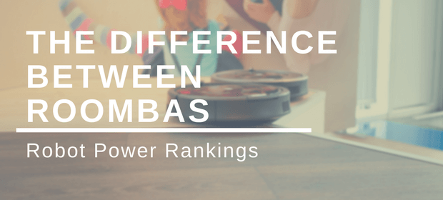 Robot Power Rankings: The Difference Between Roombas