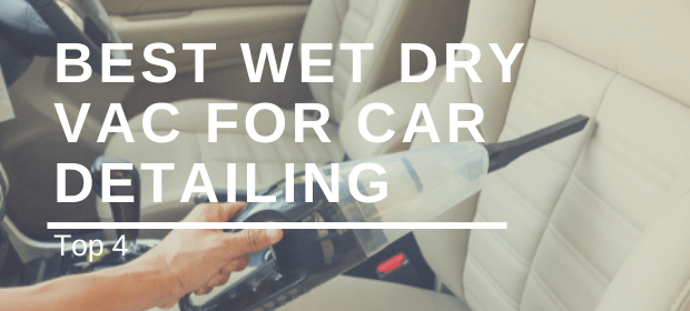 Best Wet Dry Vac For Car Detailing