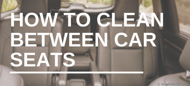 How to Clean between Car Seats