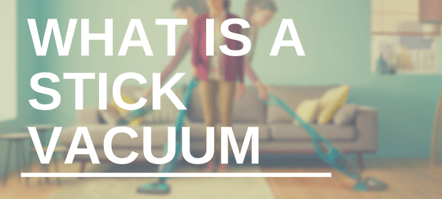 what is a stick vacuum