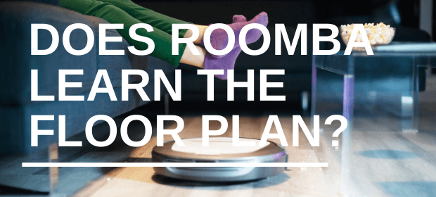 Does Roomba learn the floor plan